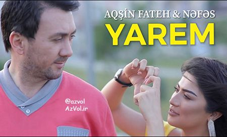 دانلود آهنگ آذربایجانی جدید Aqsin Fateh ft Nefes Memmedli به نام Yarem